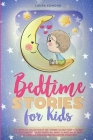 Bedtime Stories for Kids: The Complete Collection of 120+ Stories to Help Your Children and Toddlers Fall Asleep Deeply All Night. Classic Short Cover Image