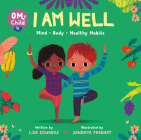 Om Child: I Am Well: Mind, Body, and Healthy Habits Cover Image