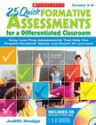 25 Quick Formative Assessments for a Differentiated Classroom: Easy, Low-Prep Assessments That Help You Pinpoint Students' Needs and Reach All Learners Cover Image