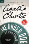 The Under Dog and Other Stories (Agatha Christie Mysteries Collection) Cover Image