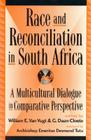 Race and Reconciliation in South Africa: A Multicultural Dialogue in Comparative Perspective (Global Encounters: Studies in Comparative Political Theory) Cover Image