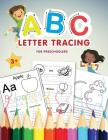 ABC Letter Tracing for Preschoolers: A Fun Book to Practice Writing Alphabet for Preschool, Pre K, Kindergarten, Toddlers & Kids Ages 3-5 Practice Rea Cover Image