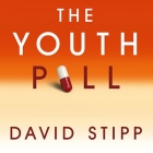 The Youth Pill: Scientists at the Brink of an Anti-Aging Revolution Cover Image