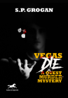 Vegas Die: A Quest Murder Mystery Cover Image