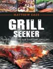 Grill Seeker: Basic Training for Everyday Grilling Cover Image