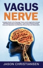 Vagus Nerve: Complete Guide to the Polyvagal Theory and Its Application Through Self-Help Exercises and Routines - Learn How to Red Cover Image