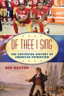 Of Thee I Sing: The Contested History of American Patriotism (American Ways) Cover Image