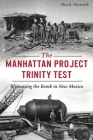 The Manhattan Project Trinity Test: Witnessing the Bomb in New Mexico (Military) Cover Image