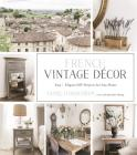 French Vintage Décor: Easy and Elegant DIY Projects for Any Home Cover Image