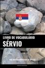 Livro de Vocabulário Sérvio: Uma Abordagem Focada Em Tópicos Cover Image