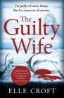 The Guilty Wife: A thrilling psychological suspense with twists and turns that grip you to the very last page Cover Image