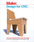 Design for Cnc: Furniture Projects and Fabrication Technique Cover Image