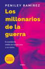 Los millonarios de la guerra: El expediente inédito de García Luna y sus socios / War Millionaires: The Unpublished Files of Genaro García Luna and His... Cover Image