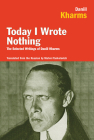 Today I Wrote Nothing: The Selected Writings of Daniil Kharms Cover Image
