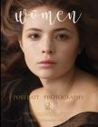 Women Portrait Photography 2: Professional Fine Art Portraits, Mastering Light, Model Poses amd Mood Cover Image