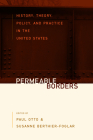 Permeable Borders: History, Theory, Policy, and Practice in the United States Cover Image