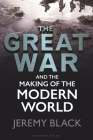 The Great War and the Making of the Modern World Cover Image