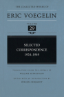 The Selected Correspondence 1924-1949 (CW29) (The Collected Works of Eric Voegelin #29) Cover Image