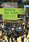 Making the Trade: Stocks, Bonds and Other Investments Cover Image