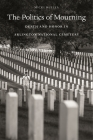 The Politics of Mourning: Death and Honor in Arlington National Cemetery Cover Image