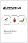 Learning Insects: Montessori real insects book for babies and toddlers, bits of intelligence for baby and toddler, children's book, lear Cover Image