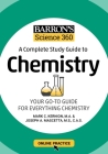 Barron's Science 360: A Complete Study Guide to Chemistry with Online Practice Cover Image