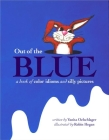 Out of the Blue: A Book of Color Idioms and Silly Pictures Cover Image