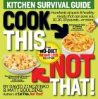 Cook This, Not That!: Kitchen Survival Guide Cover Image