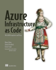 Azure Infrastructure as Code: With ARM templates and Bicep Cover Image