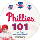 Philadelphia Phillies 101: My First Team-Board-Book Cover Image