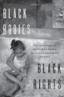 Black Bodies, Black Rights: The Politics of Quilombolismo in Contemporary Brazil Cover Image