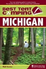 Best Tent Camping: Michigan: Your Car-Camping Guide to Scenic Beauty, the Sounds of Nature, and an Escape from Civilization Cover Image