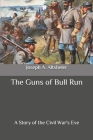 The Guns of Bull Run: A Story of the Civil War's Eve Cover Image