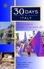 30 Days in Italy: True Stories of Escape to the Good Life Cover Image