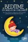 Bedtime Stories For Children: Short Tales with Positive Affirmations to Relax the Mind and Help Kids and Toddlers Fall Asleep Fast Cover Image