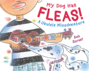 My Dog Has Fleas: A Ukulele Misadventure Cover Image