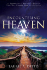 Encountering Heaven: 15 Supernatural Visions of Heaven That Will Change Your Life Forever Cover Image