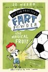 The Magical Fruit (Doctor Proctor's Fart Powder) Cover Image