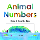 Animal Numbers: Slide & Seek the 123s Cover Image