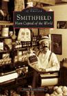 Smithfield: Ham Capital of the World (Images of America) Cover Image