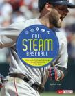 Full STEAM Baseball: Science, Technology, Engineering, Arts, and Mathematics of the Game (Full Steam Sports) Cover Image