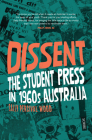 Dissent: The Student Press in 1960s Australia Cover Image