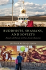 Buddhists, Shamans, and Soviets: Rituals of History in Post-Soviet Buryatia (Oxford Ritual Studies) Cover Image