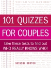 101 Quizzes for Couples: Take These Tests to Find Out Who Really Knows Who! Cover Image