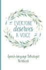 Everyone Deserves a Voice Speech Pathologist Notebook Cover Image