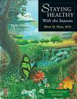 Staying Healthy with the Seasons: 21st-Century Edition Cover Image