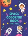 Space Coloring Book For Kids: Fun Outer Space Gift For Kids With Easy Coloring Designs Cover Image