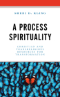 A Process Spirituality: Christian and Transreligious Resources for Transformation Cover Image