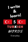 Notebook: I write and learn! 5 Turkish words everyday, 6
