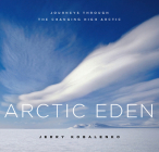 Arctic Eden: Journeys Through the Changing High Arctic Cover Image